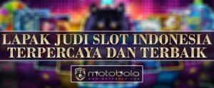 Judi slot indonesia terpercaya