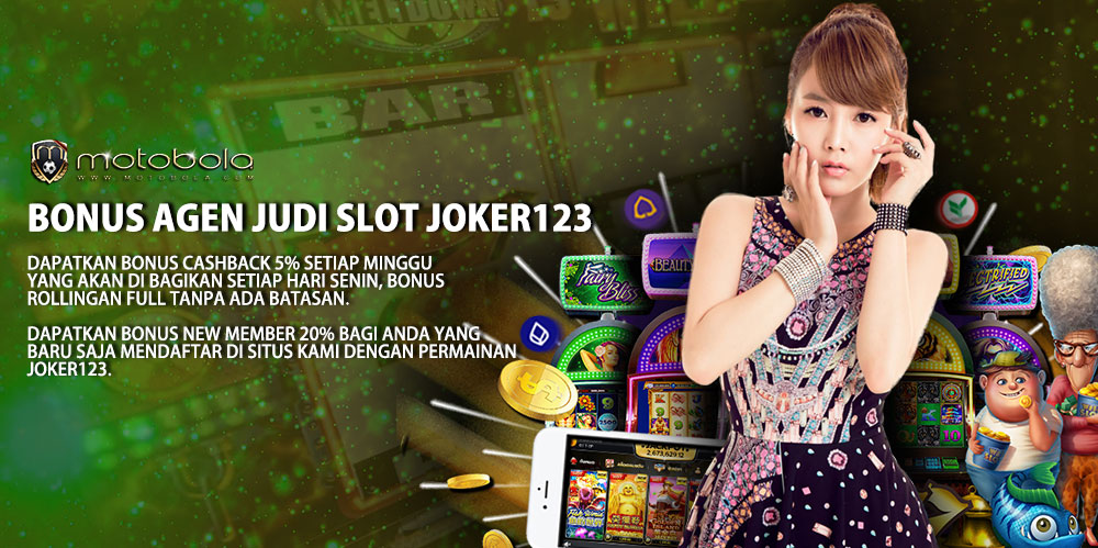 Bonus Agen Judi Slot Joker123