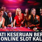 Nikmati Keseruan Bermain Judi Online Slot Kala Ini